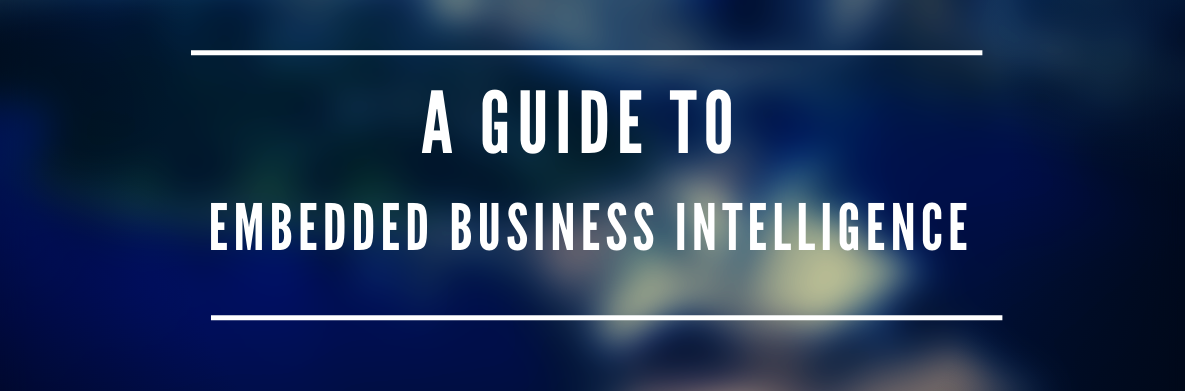 A Guide to Embedded Business Intelligence